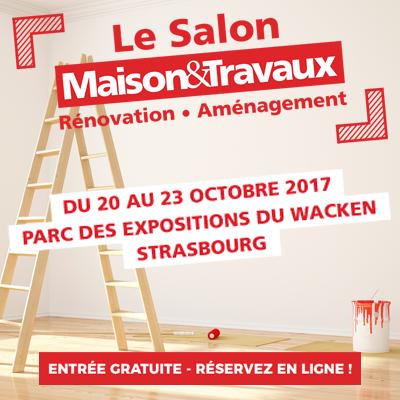 Le Salon Maison&Travaux, du 20 au 23 octobre 2017 à Strasbourg
