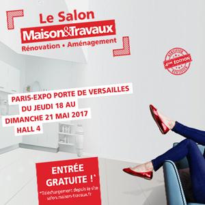 Le Salon Maison&Travaux, du 18 au 21 mai 2017 à Paris