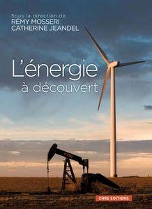 L'énergie à découvert, un livre très complet sur un des sujets les plus implicant de la Transition Energétique et de l' avenir de chacun